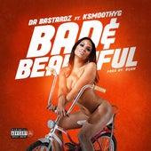 Bad & Beautiful (feat. KSmoothYG) von Da Bastardz