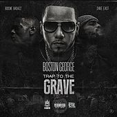 Trap to the Grave (feat. Boosie Badazz & Dave East) de Boston George (B-3)