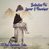 Baladas Pa' Lavar & Planchar: Te Has Quedado Sola by Various Artists