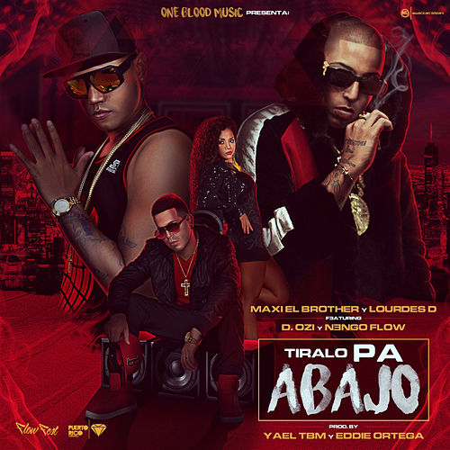 Tiralo Pa Abajo by Maxi El Brother