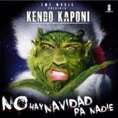 No Hay Navidad Pa Nadie by Kendo Kaponi