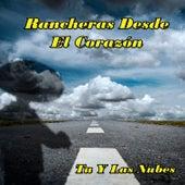 Rancheras Desde el Corazon: Tu y las Nubes by Various Artists
