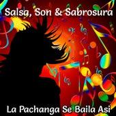Salsa, Son & Sabrosura: La Pachanga Se Baila Asi de Various Artists