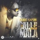 La Calle Esta Mala by Kendo Kaponi
