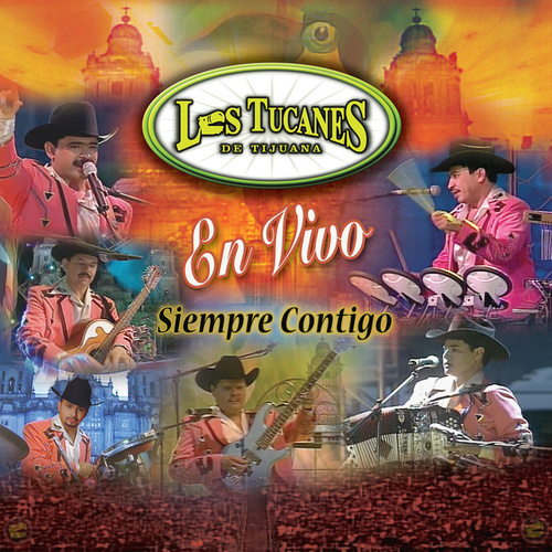 Siempre Contigo - En Vivo by Los Tucanes de Tijuana