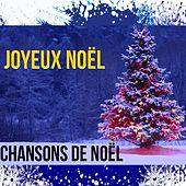 Joyeux Noël - Chansons de Noël by Various Artists