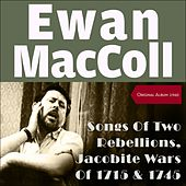 Songs Of Two Rebellions - The Jacobite Wars Of 1715 And 1745 In Scotland (Original Album 1960) de Ewan MacColl