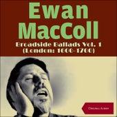 Broadside Ballads (London: 1600-1700) (Original Album) di Ewan MacColl