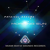 Morning Sun by Physical Dreams