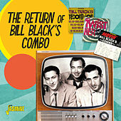 The Return of Bill Black's Combo by Bill Black's Combo