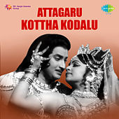 Attagaru Kottha Kodalu (Original Motion Picture Soundtrack) de Various Artists