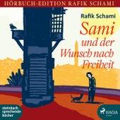 Sami und der Wunsch nach Freiheit (Ungekürzt) von Rafik Schami