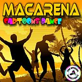 Macarena Cartoons Dance (feat. Baby Premium Band) by Various Artists