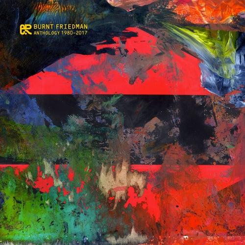 Anthology (1980-2017) by Burnt Friedman
