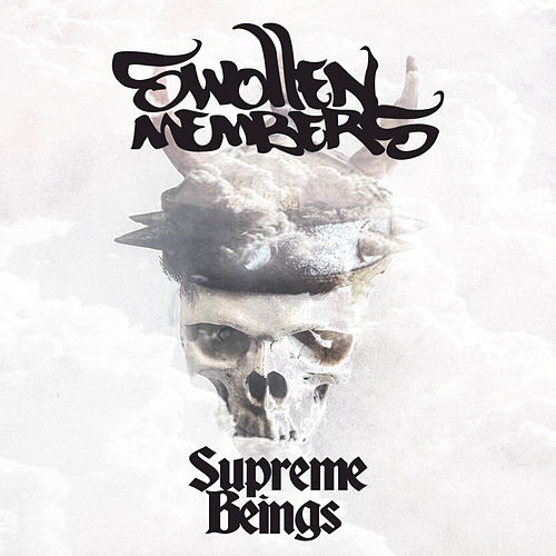 Supreme Beings by Swollen Members