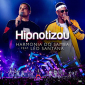 Hipnotizou (Participação Especial Léo Santana) by Harmonia Do Samba