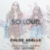 So Loud by Chloe Adelle