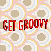 Get Groovy by Various Artists