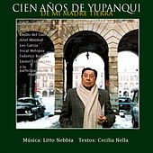 Cien Años de Yupanqui (De Mi Madre Tierra) by Various Artists