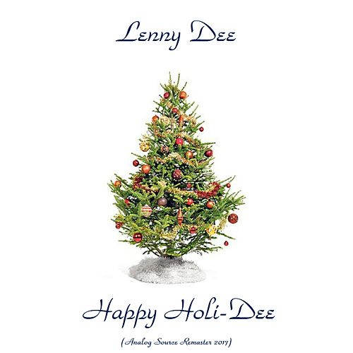 Happy Holi-Dee (Analog Source Remaster 2017) by Lenny Dee