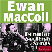Popular Scottish Songs (Original Album 1960) de Ewan MacColl