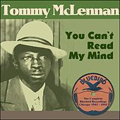 You Can`t Read My Mind (The Complete Bluebird Recordings Chicago 1941 - 1942) by Tommy McClennan