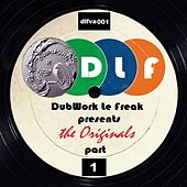 DubWork Le Freak Presents The Originals Part 1 de Various Artists