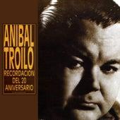 Recordación del 20º Aniversario by Anibal Troilo