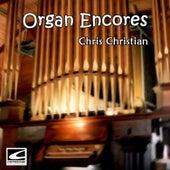 Organ Encores by Chris Christian
