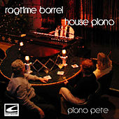 Ragtime Barrel House Piano by Piano Pete