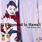 It Happened in Hawaii by The Hawaiians