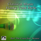 Classical Music Honky Tonk Style by Earl Krause