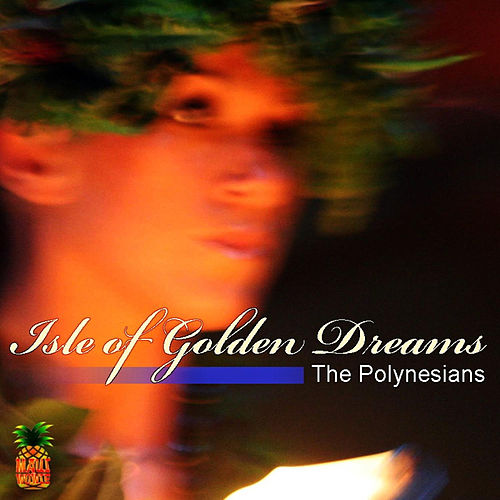 Isle of Golden Dreams de The Polynesians