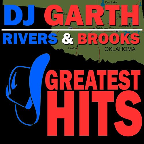 Rivers & Brooks Greatest Hits by DJ Garth