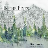 In the Pines by Brad Jacobsen