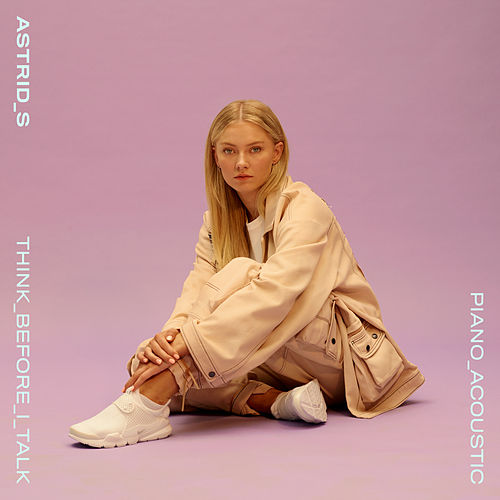 Think Before I Talk (Acoustic) by Astrid S