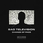 Bad Television by A Change Of Pace