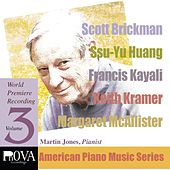 PnOVA American Piano Series, Vol. 3: Music by Scott Brickman, Keith Kramer, Francis Kayali, Ssu-Yu Huang, Margaret McAllister by Martin Jones