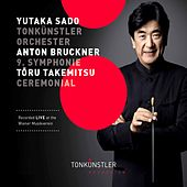 Bruckner: Symphony No. 9 in D Minor - Takemitsu: Ceremonial (An Autumn Ode) [Live] by Various Artists