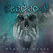 Webs We Weave by Deadpool
