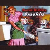 Smokin' by Burnt Biskits