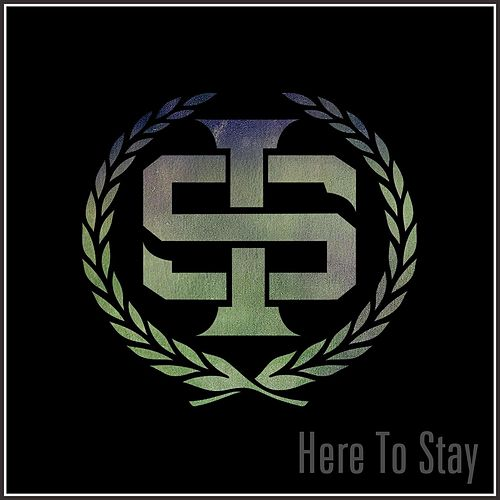 Here to Stay by Immortal Soldierz