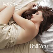 Until You by Kat Green