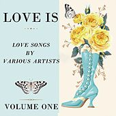 Love Is, Vol. One von Various Artists