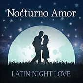 Nocturno Amor: Latin Night Love de Various Artists