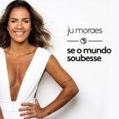 Se o Mundo Soubesse von Ju Moraes