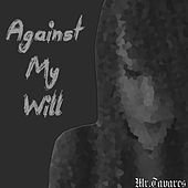Against My Will de Mr.Tavares