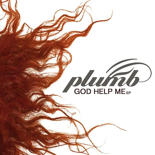 God Help Me - EP by Plumb