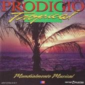 Prodigio Tropical Mundialmente Musical van Prodigio Claudio