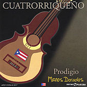 Prodigio Claudio Cuatrorriqueno Manos Doradas by Prodigio Claudio